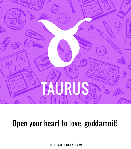 Taurus_Horoscope_March 6-12_Hauterfly