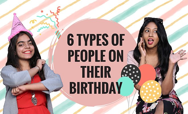 6 types of people on their birthday_Hauterfly