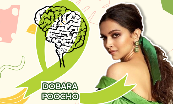 FI Deepika Says Dobara Poocho For Mental Health