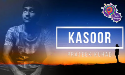 FI Thoughts I Had While Watching Prateek Kuhad's Kasoor