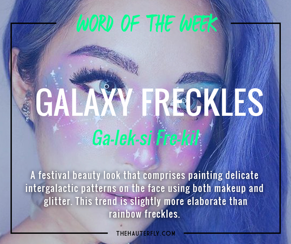 Galaxy Freckles_Word Of The Week_Beauty_Hauterfly