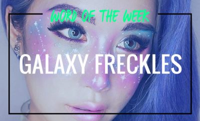 Galaxy Freckles_Word Of The Week_Hauterfly